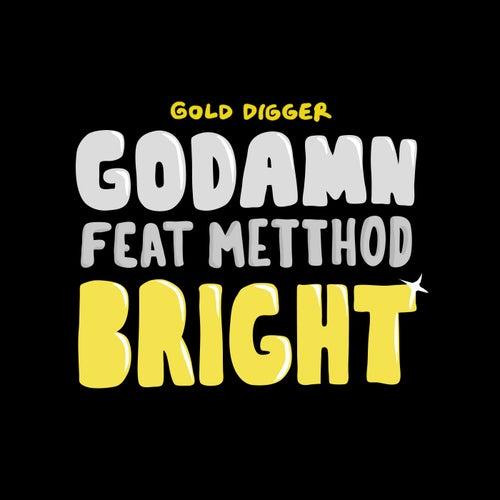 Bright by GODAMN