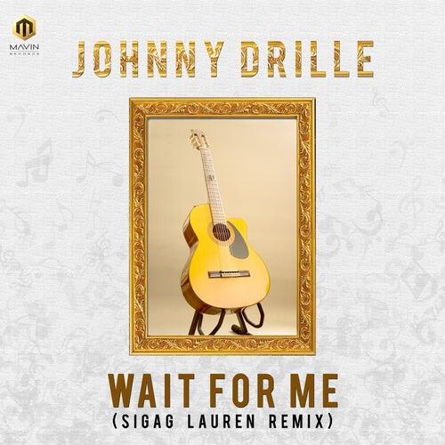 Wait for Me (Sigag Lauren Remix) fra Johnny Drille