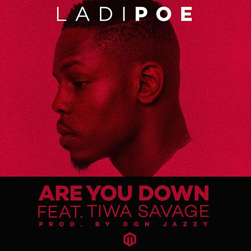 Are You Down (feat. Tiwa Savage) by Ladipoe