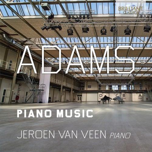 Adams: Piano Music by Jeroen van Veen