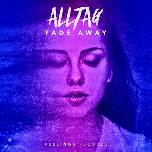Fade Away by Alltag