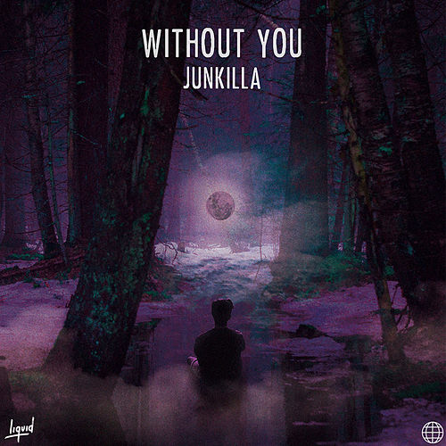 Without You by Junkilla