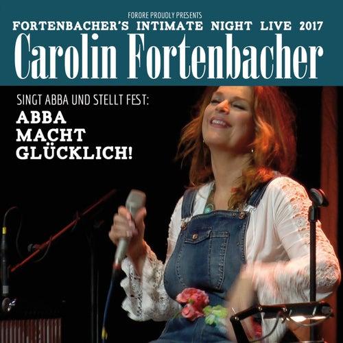 Singt Abba und stellt fest: Abba macht glücklich! (Fortenbacher's Intimate Night Live 2017) de Carolin Fortenbacher
