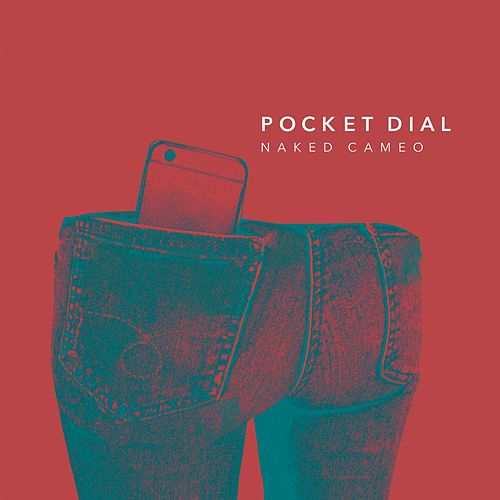 Pocket Dial by Naked Cameo