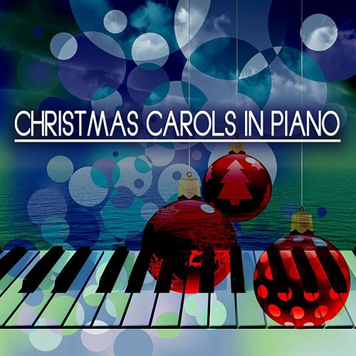 Christmas Carols in Piano by Various Artists