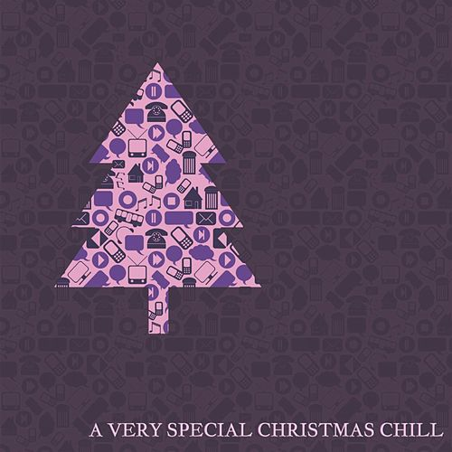 A Very Special Christmas Chill (20 Chill Christmas Carols) by Various Artists