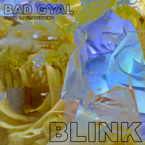 Blink by Bad Gyal