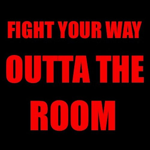 Fight Your Way Outta the Room by Sponge