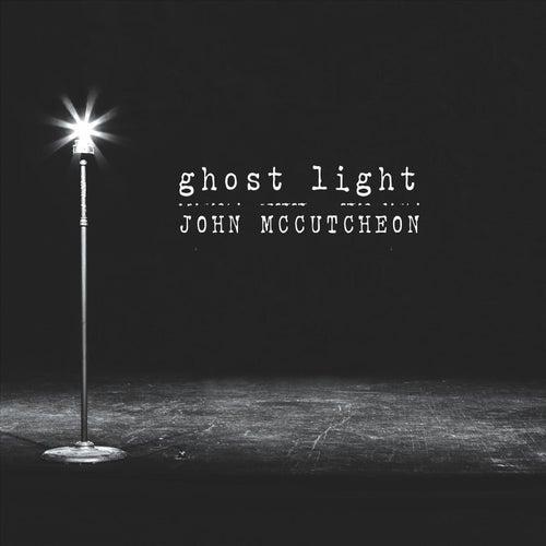 Ghost Light de John McCutcheon