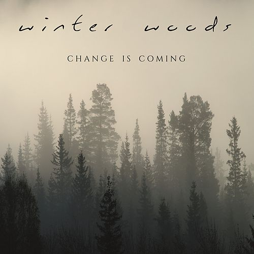 Change Is Coming (Acoustic Live) di Winter Woods