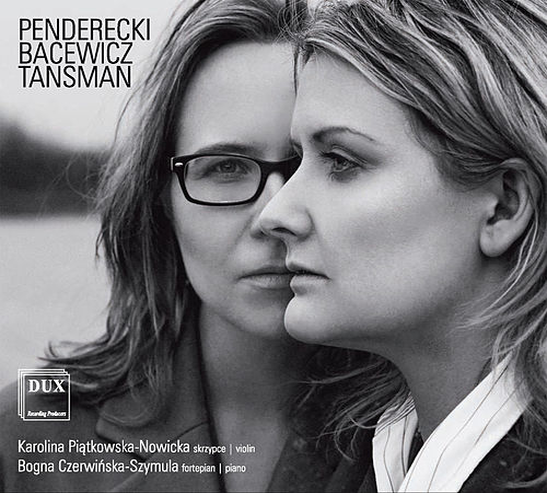 Penderecki, Bacewicz & Tansman: Works for Violin & Piano by Karolina Piątkowska-Nowicka