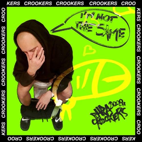 I'm Not The Same de Crookers