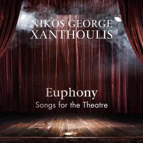 Euphony: Songs for the Theatre by Nikos George Xanthoulis