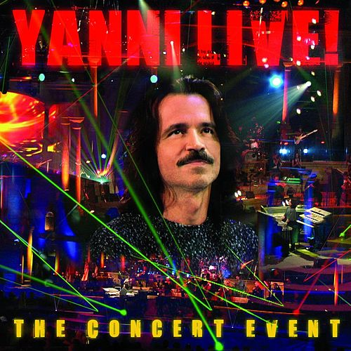 Yanni Live!: The Concert Event by Yanni