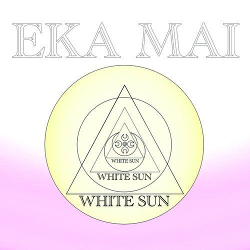Eka Mai Recitation by White Sun
