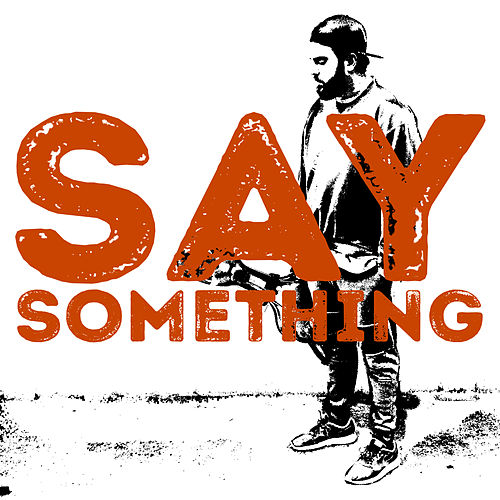 Say Something von Juan Rubio