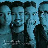 How to Solve Our Human Problems (Part 3) by Belle and Sebastian