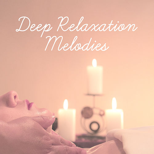 Deep Relaxation Melodies by Relaxing Spa Music