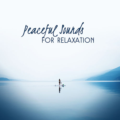 Peaceful Sounds for Relaxation by Relaxing Spa Music