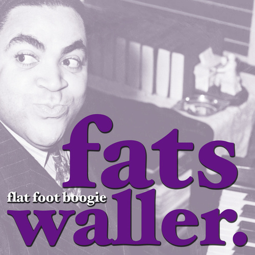 Flat Foot Boogie by Fats Waller