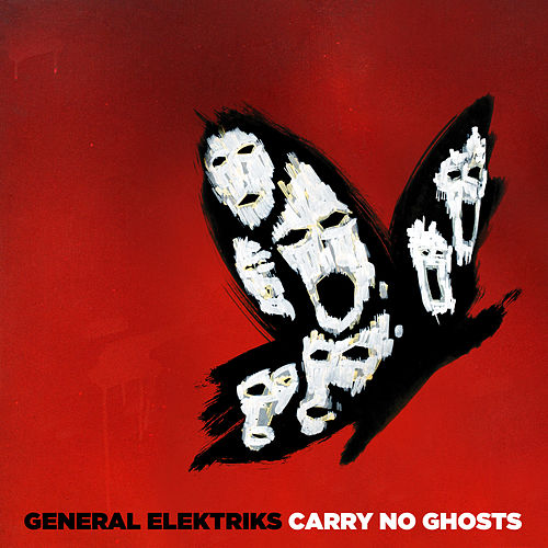 Carry No Ghosts by General Elektriks