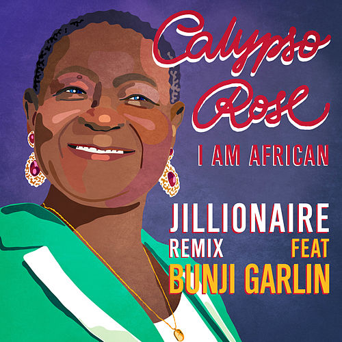I Am African (feat. Bunji Garlin) [Jillionaire Remix] de Calypso Rose