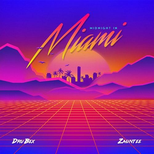 Midnight in Miami (feat. Zauntee) von Dru Bex