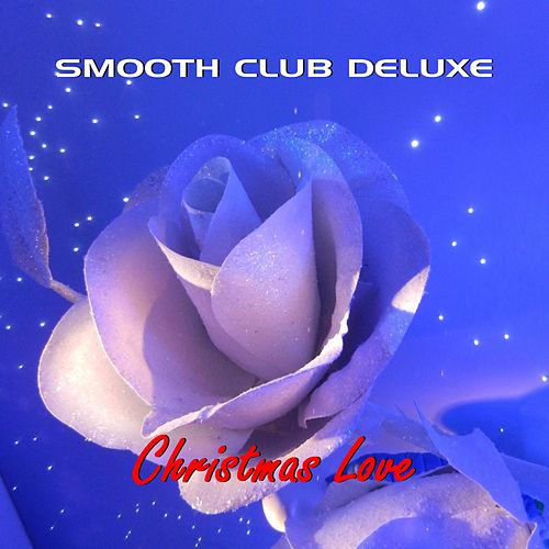 Christmas Love von Smooth Club Deluxe