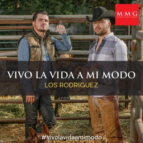 Vivo La Vida a Mi Modo de Los Rodriguez