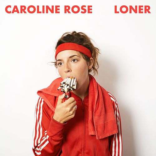 Loner by Caroline Rose