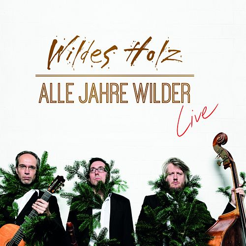 Alle Jahre wilder - Live von Wildes Holz
