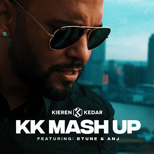 Kk Mash Up (feat. BTUNE & ANJ) by Kieren Kedar