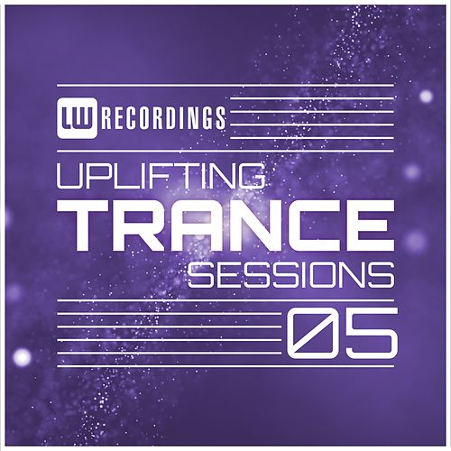 Uplifting Trance Sessions, Vol. 05 - EP de Various Artists