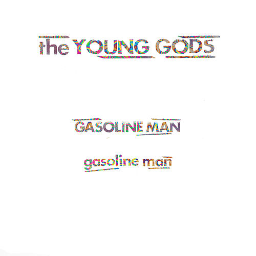 Gasoline Man by The Young Gods