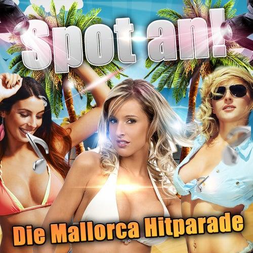 Spot an!  Die Mallorca Hitparade - Die besten Schlager Hits 2017 für deine Strand Party 2018 von Various Artists