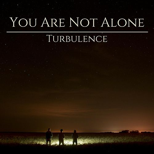 You Are Not Alone - EP by Turbulence