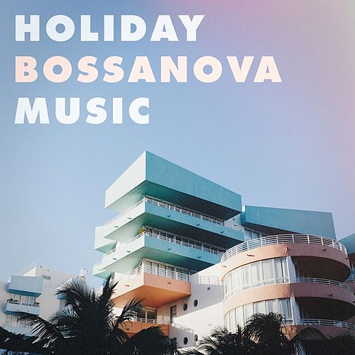 Holiday Bossanova Music de Various Artists