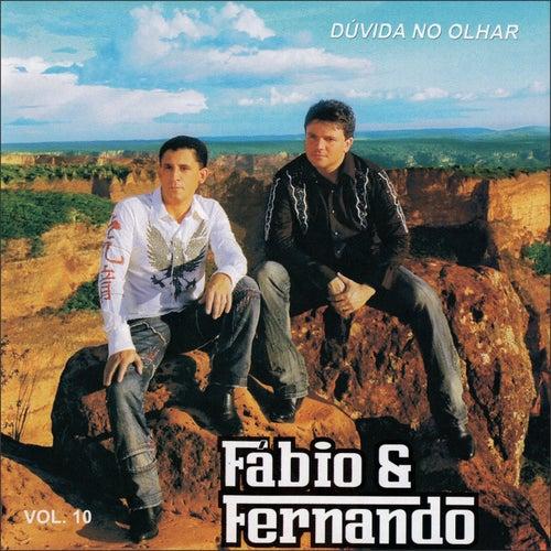 Dúvida no Olhar, Vol. 10 by Fábio e Fernando