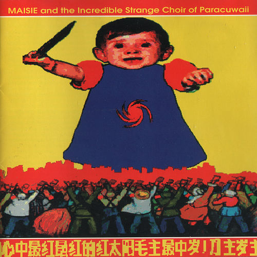 Maisie and the Incredible Strange Choir of Paracuwaii by Maisie