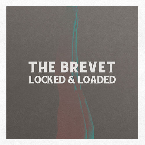 Locked & Loaded by The Brevet