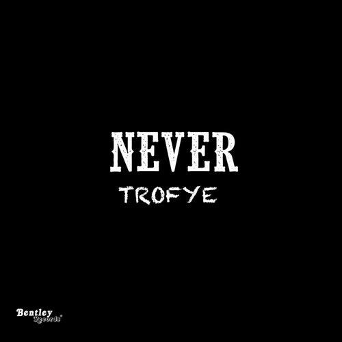 Never by Trofye