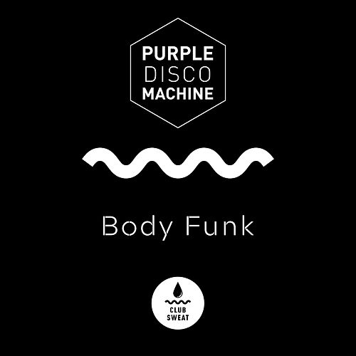 Body Funk by Purple Disco Machine