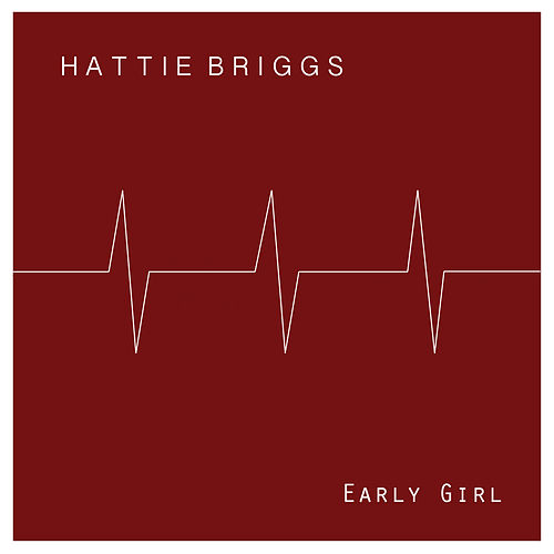 Early Girl by Hattie Briggs