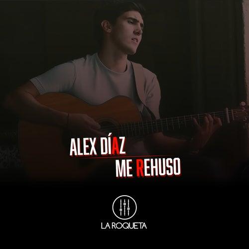 Me Rehúso de Alex Díaz