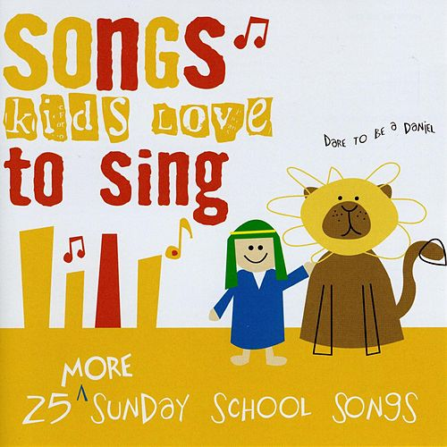 25 More Sunday School Songs de Songs Kids Love To Sing