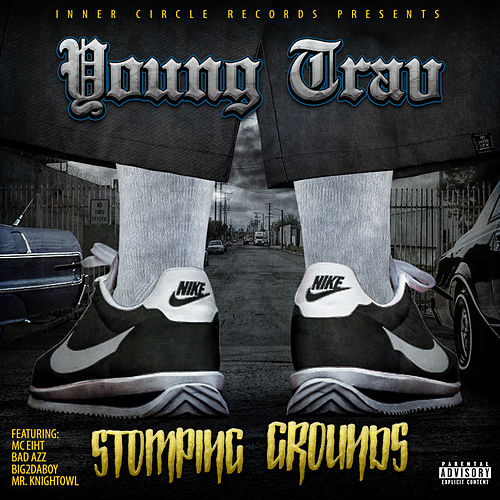 Stomping Grounds by Young Trav