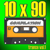 10 X 90 Compilation - Trance Vol.1 by Various