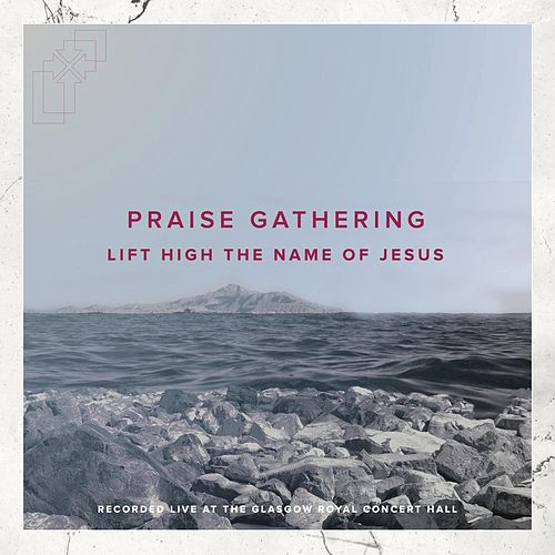 Lift High the Name of Jesus (Live) de Praise Gathering