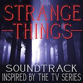 Strange Things (Soundtrack Inspired by the TV Series) by Various Artists