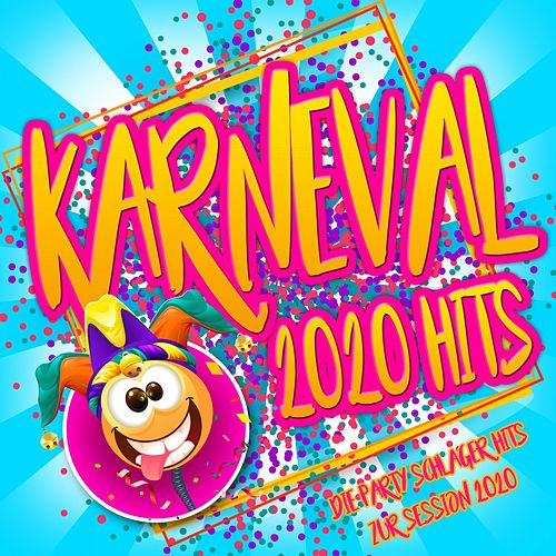 Karneval 2018 Hits - Die Party Schlager Hits zur Session 2018 von Various Artists